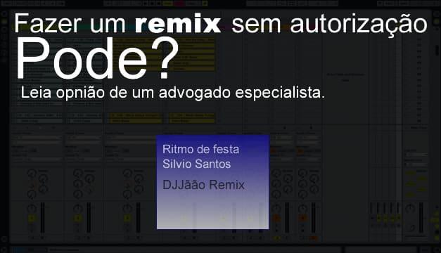 Fazer remix é permitido?